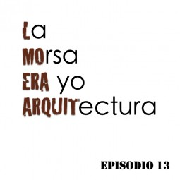 LMEY-Arq Ep13: Arquitectura tradicional y rehabilitación