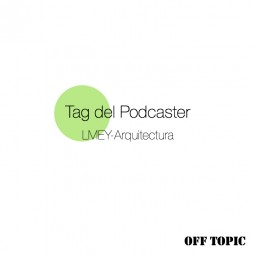 LMEY-Arq Off Topic: Tag del Podcaster